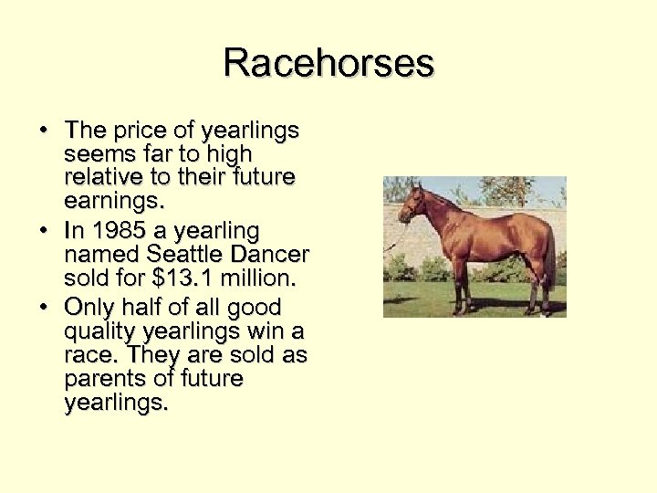 Racehorses • The price of yearlings seems far to high relative to their future