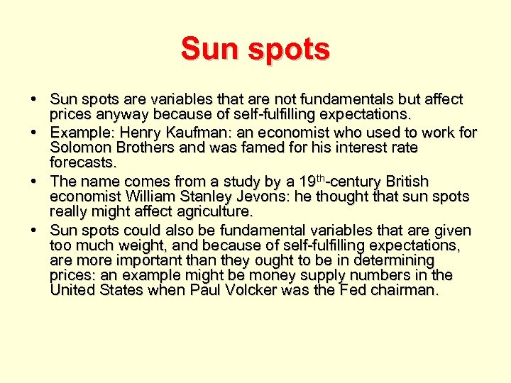 Sun spots • Sun spots are variables that are not fundamentals but affect prices
