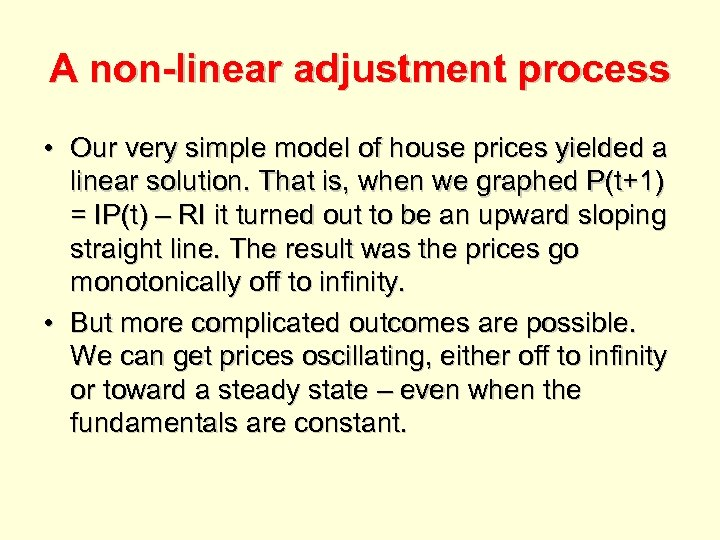 A non-linear adjustment process • Our very simple model of house prices yielded a