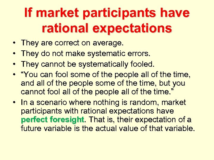 If market participants have rational expectations • • They are correct on average. They