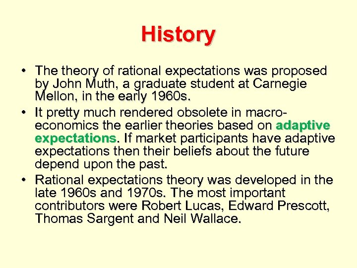 History • The theory of rational expectations was proposed by John Muth, a graduate