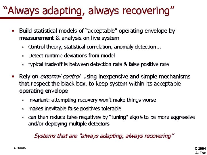 """""""Always adapting, always recovering"""" § Build statistical models of """"acceptable"""" operating envelope by measurement"""