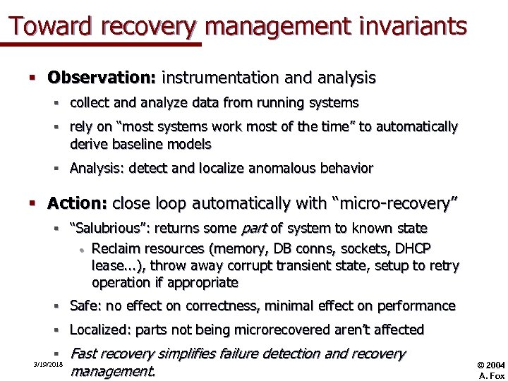 Toward recovery management invariants § Observation: instrumentation and analysis § collect and analyze data