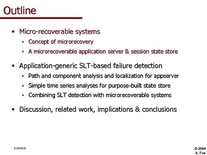 Outline § Micro-recoverable systems § Concept of microrecovery § A microrecoverable application server &