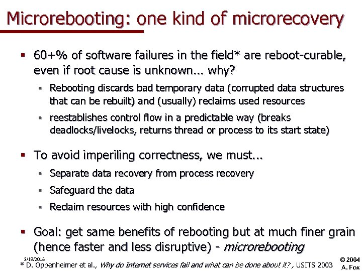 Microrebooting: one kind of microrecovery § 60+% of software failures in the field* are