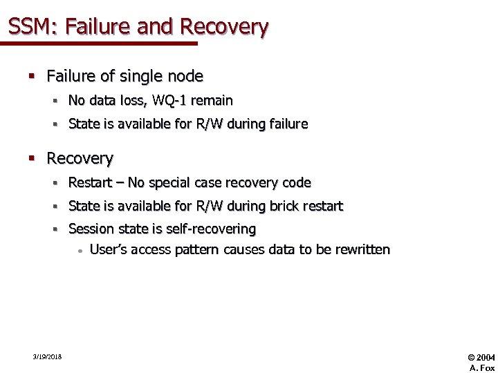 SSM: Failure and Recovery § Failure of single node § No data loss, WQ-1