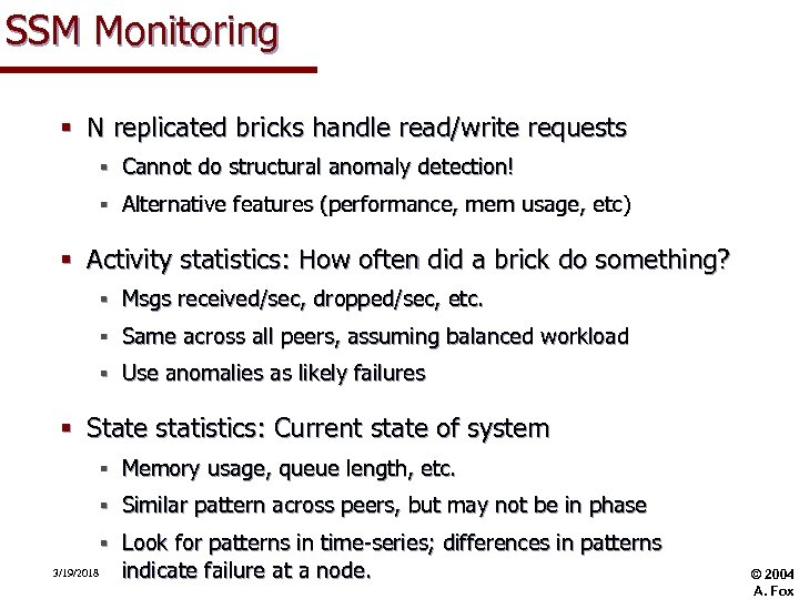 SSM Monitoring § N replicated bricks handle read/write requests § Cannot do structural anomaly