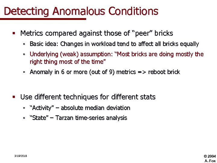 "Detecting Anomalous Conditions § Metrics compared against those of ""peer"" bricks § Basic idea:"