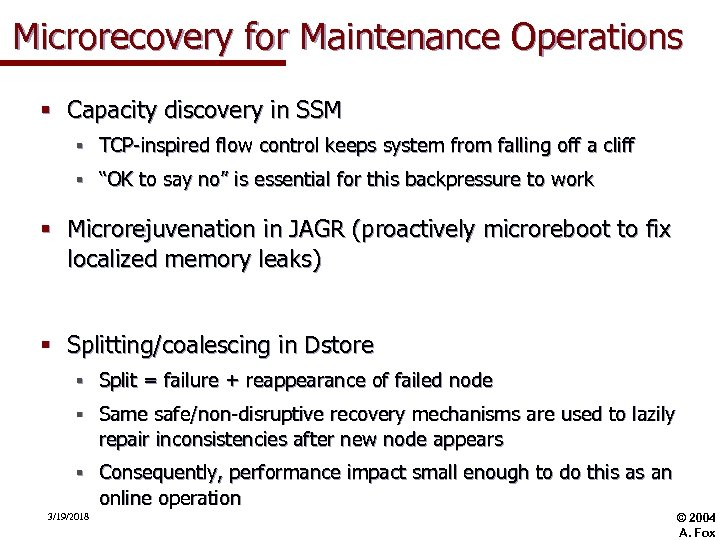 Microrecovery for Maintenance Operations § Capacity discovery in SSM § TCP-inspired flow control keeps