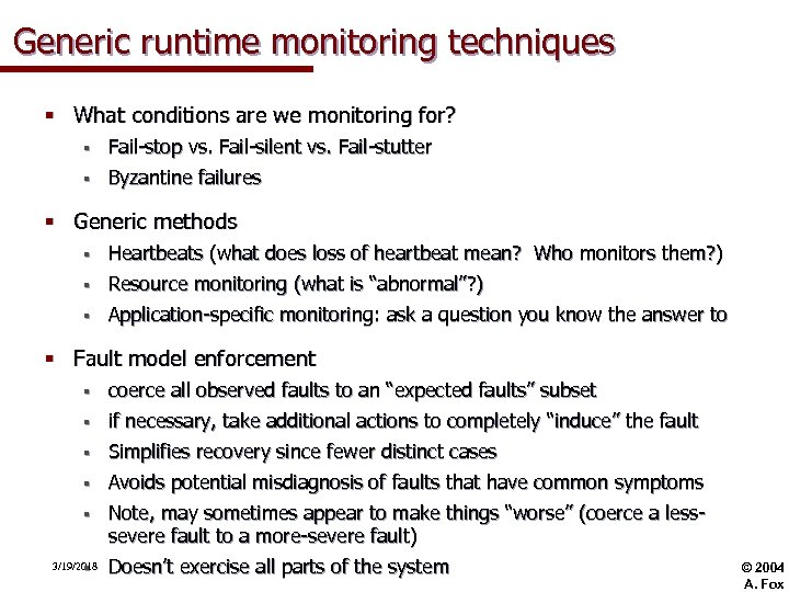 Generic runtime monitoring techniques § What conditions are we monitoring for? § Fail-stop vs.
