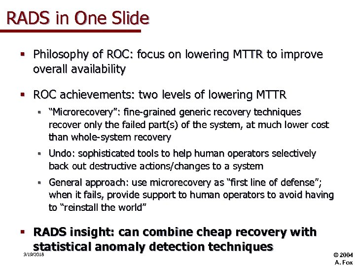 RADS in One Slide § Philosophy of ROC: focus on lowering MTTR to improve