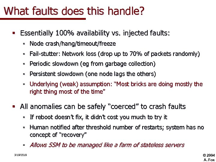 What faults does this handle? § Essentially 100% availability vs. injected faults: § Node
