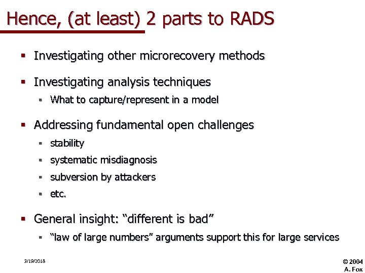 Hence, (at least) 2 parts to RADS § Investigating other microrecovery methods § Investigating