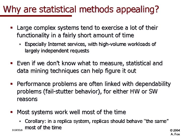 Why are statistical methods appealing? § Large complex systems tend to exercise a lot