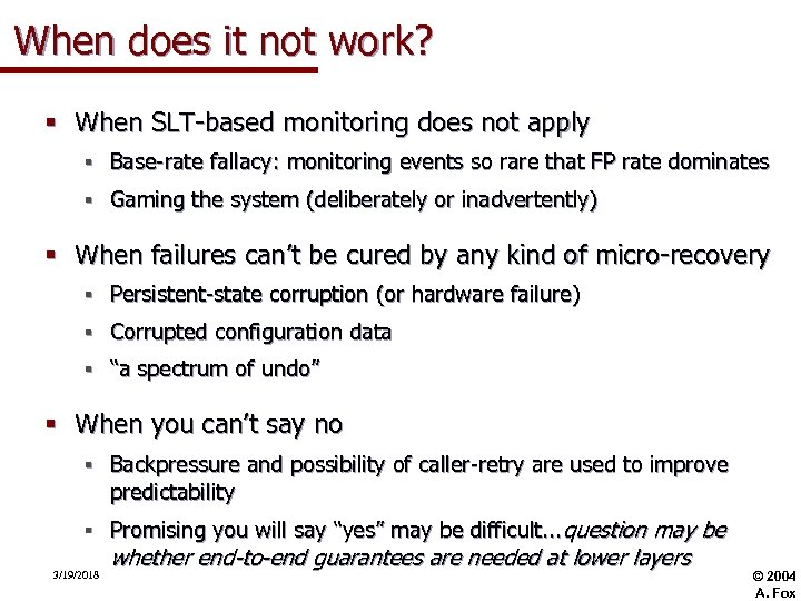 When does it not work? § When SLT-based monitoring does not apply § Base-rate