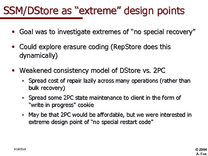 """SSM/DStore as """"extreme"""" design points § Goal was to investigate extremes of """"no special"""