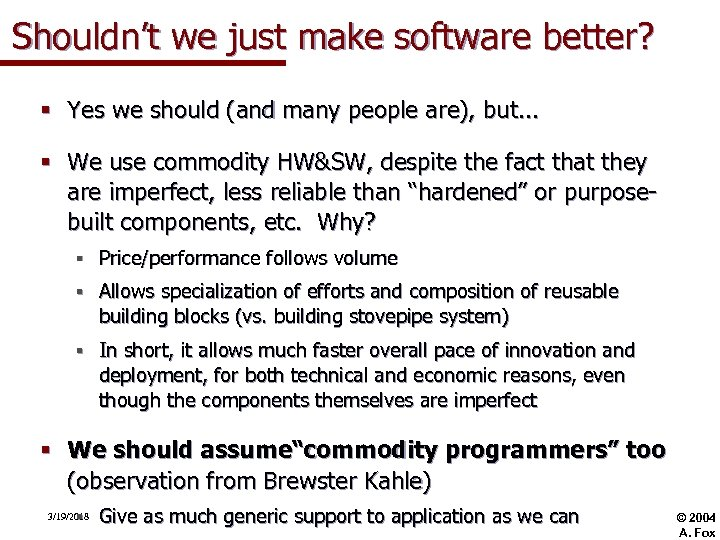 Shouldn't we just make software better? § Yes we should (and many people are),