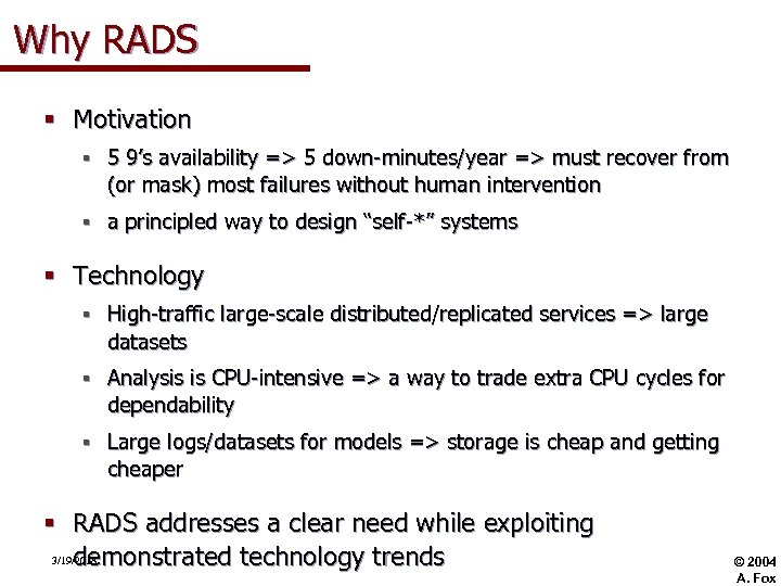 Why RADS § Motivation § 5 9's availability => 5 down-minutes/year => must recover