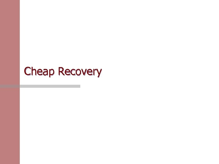 Cheap Recovery