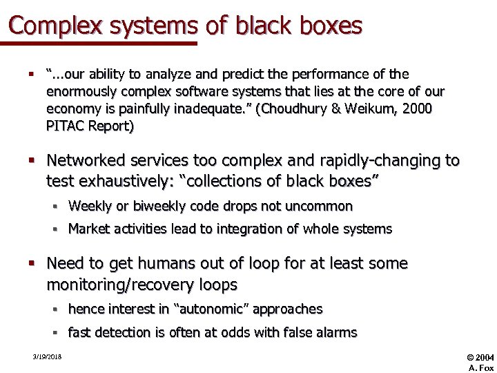 """Complex systems of black boxes § """". . . our ability to analyze and"""