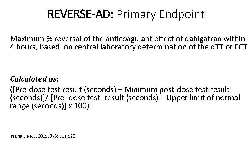 REVERSE-AD: Primary Endpoint Maximum % reversal of the anticoagulant effect of dabigatran within 4