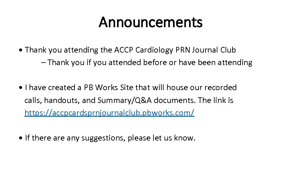 Announcements • Thank you attending the ACCP Cardiology PRN Journal Club – Thank you