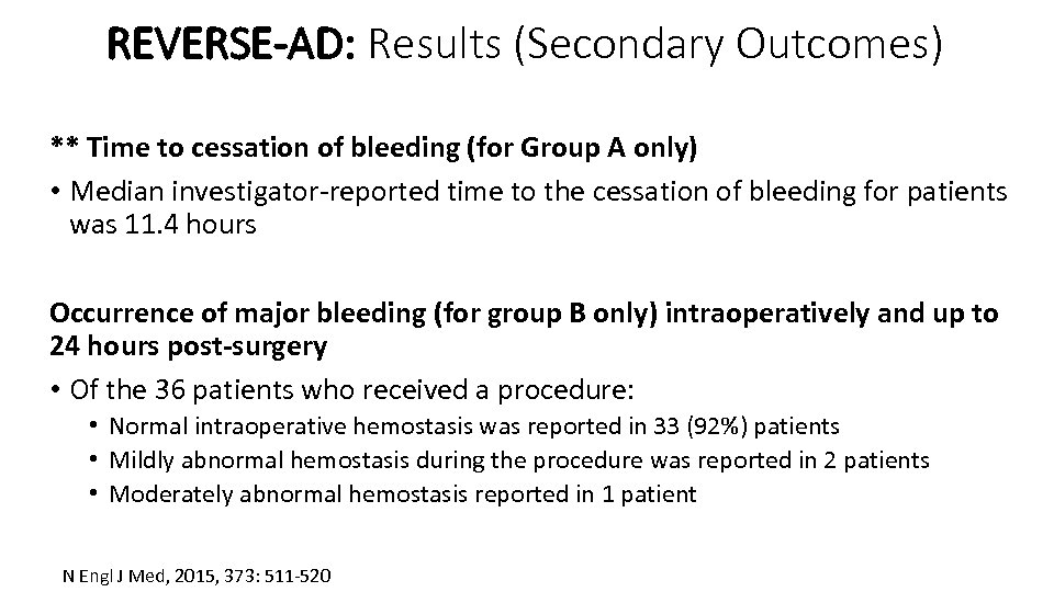 REVERSE-AD: Results (Secondary Outcomes) ** Time to cessation of bleeding (for Group A only)