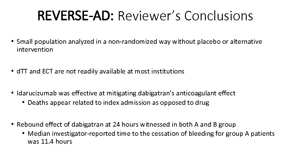 REVERSE-AD: Reviewer's Conclusions • Small population analyzed in a non-randomized way without placebo or