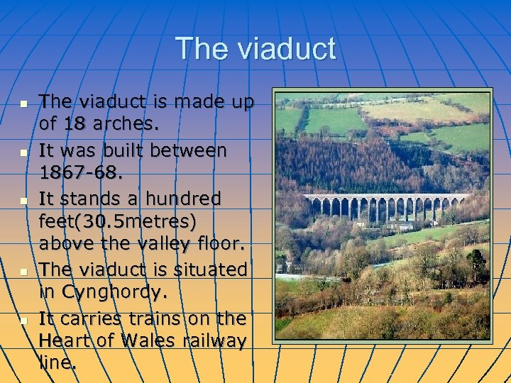 The viaduct n n n The viaduct is made up of 18 arches. It