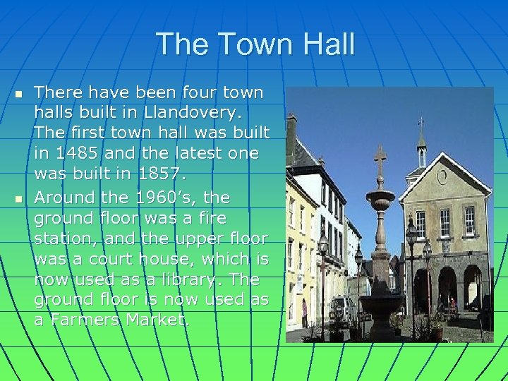 The Town Hall n n There have been four town halls built in Llandovery.