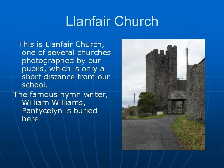 Llanfair Church This is Llanfair Church, one of several churches photographed by our pupils,
