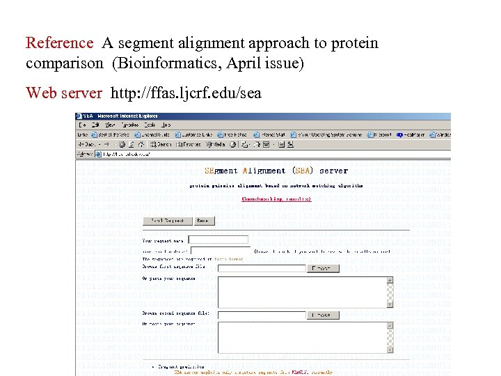 Reference A segment alignment approach to protein comparison (Bioinformatics, April issue) Web server http: