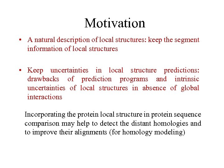 Motivation • A natural description of local structures: keep the segment information of local
