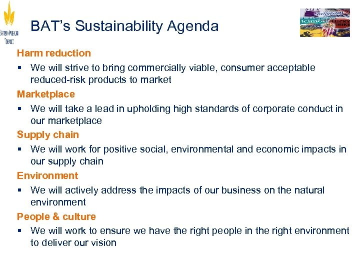 BAT's Sustainability Agenda Harm reduction § We will strive to bring commercially viable, consumer