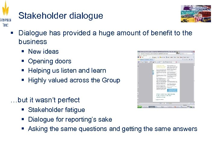 Stakeholder dialogue § Dialogue has provided a huge amount of benefit to the business