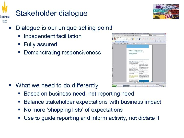 Stakeholder dialogue § Dialogue is our unique selling point! § Independent facilitation § Fully