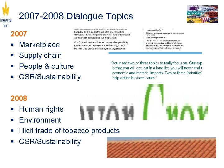 2007 -2008 Dialogue Topics 2007 § Marketplace § Supply chain § People & culture