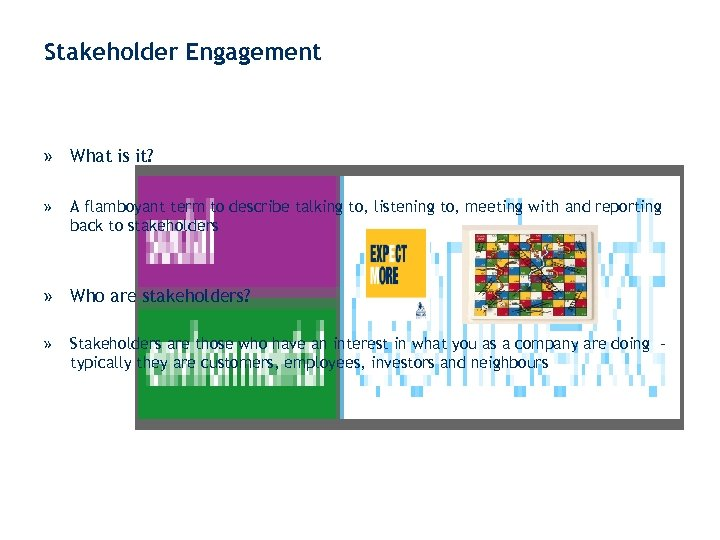 Stakeholder Engagement » What is it? » A flamboyant term to describe talking to,