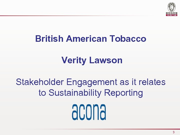 British American Tobacco Verity Lawson Stakeholder Engagement as it relates to Sustainability Reporting 3