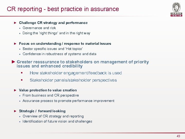 CR reporting - best practice in assurance ► Challenge CR strategy and performance l