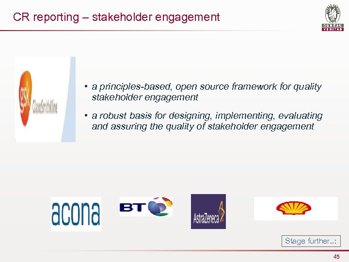 CR reporting – stakeholder engagement • a principles-based, open source framework for quality stakeholder