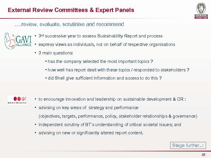 External Review Committees & Expert Panels …. review, evaluate, scrutinise and recommend • 3