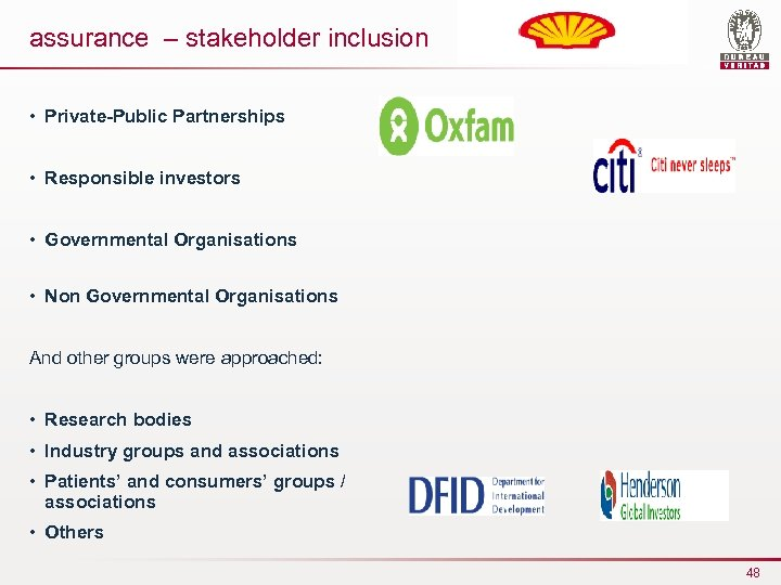 assurance – stakeholder inclusion • Private-Public Partnerships • Responsible investors • Governmental Organisations •