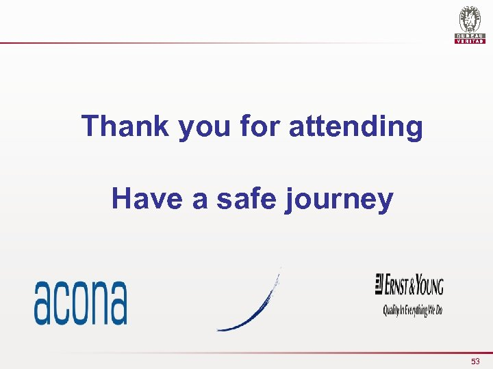 Thank you for attending Have a safe journey 53