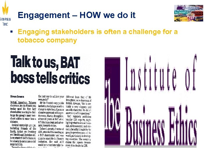 Engagement – HOW we do it § Engaging stakeholders is often a challenge for