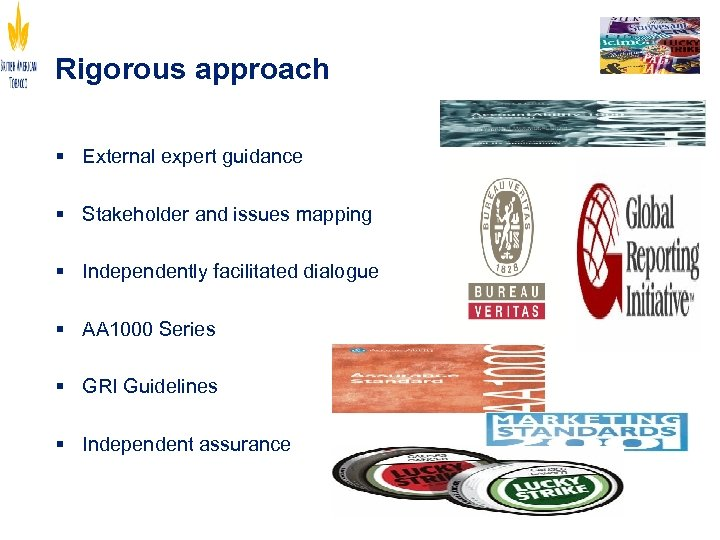 Rigorous approach § External expert guidance § Stakeholder and issues mapping § Independently facilitated