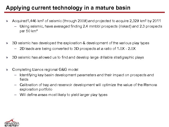 Applying current technology in a mature basin » Acquired 1, 446 km 2 of