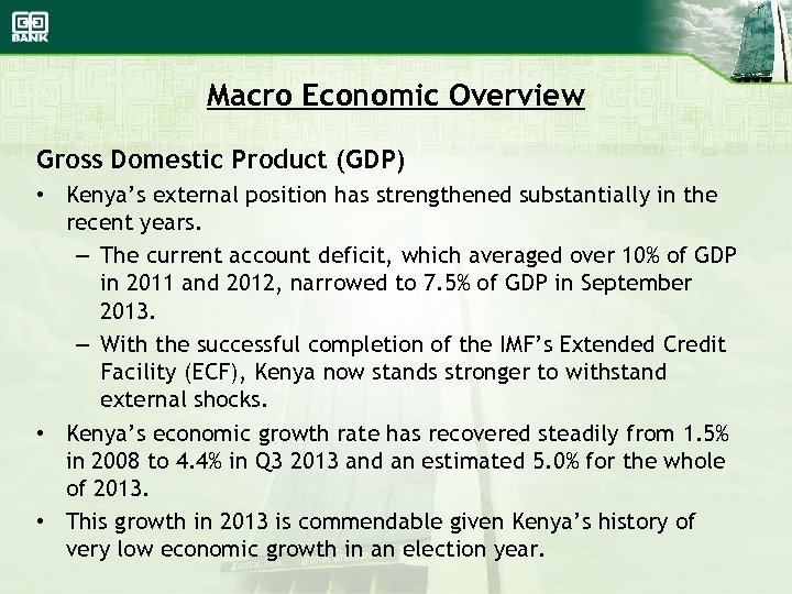 Macro Economic Overview Gross Domestic Product (GDP) • Kenya's external position has strengthened substantially