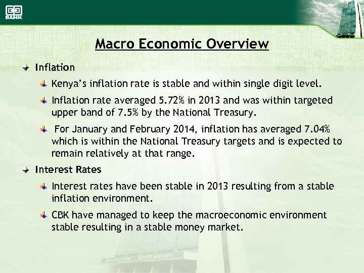 Macro Economic Overview Inflation Kenya's inflation rate is stable and within single digit level.