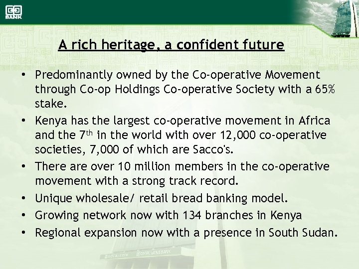 A rich heritage, a confident future • Predominantly owned by the Co-operative Movement through